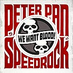Peter Pan Speedrock We Want Blood