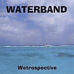 Waterband Wetrospective