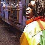 Mask 2 Real 4 Reality