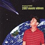 Masuretti 2007 Masuretti Music Videos