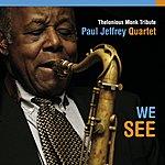 Paul Jeffrey We See (Thelonious Monk Tribute)
