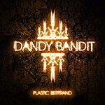 Plastic Bertrand Dandy Bandit