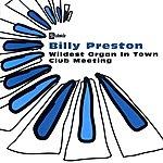 Billy Preston Wildest Organ In Town/Club Meeting