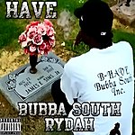 The Have Bubba South Rydah