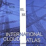 Mikel Rouse International Cloud Atlas