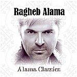 Ragheb Alama Alama Classics