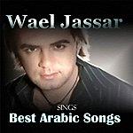 Wael Jassar Sings Best Arabic Songs