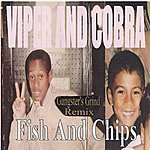 Viper Fish And Chips (Gangster's Grind Remix)
