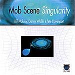 Bill Mobley Mob Scene Singularity