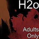 H2O Adults Only