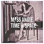 Miss Angie Time And Space