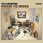 The Eliminators Room To Move