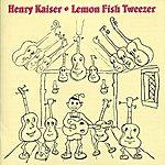 Henry Kaiser Lemon Fish Tweezer
