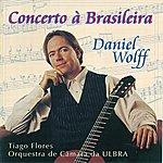 Daniel Wolff Concerto À Brasileira (Brazilian Concerto)