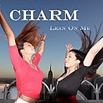 The Charm Lean On Me