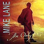 Mike Lane The Only One