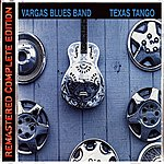 Vargas Blues Band Texas Tango (Remastered Complete Edition)
