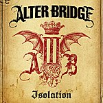 Alter Bridge Isolation (Single)