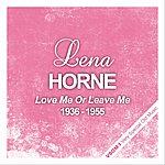 Lena Horne Love Or Leave Me (1936 - 1955)