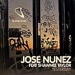 Jose Nunez Yesterday (Feat. Shawnee Taylor) (Original)