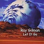 Ray Gilman Let It Go