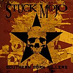 Stuck Mojo Southern Born Killers