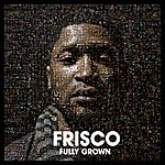 Frisco Fully Grown