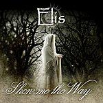 Elis Show Me The Way