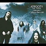Atrocity Calling The Rain