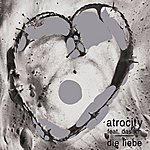 Atrocity Die Liebe