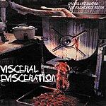 Visceral Evisceration Incessant Desire For Palatable Flesh