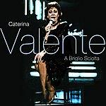 Caterina Valente Valente, Caterina: A Briglio Sciolta