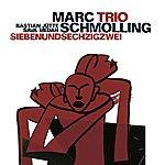 Marc Schmolling Marc Schmolling Trio: Siebenundsechzigzwei