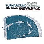 Dave Liebman Dave Liebman Group: Turnaround