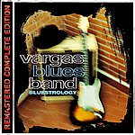 Vargas Blues Band Bluestrology (Remastered Complete Edition)