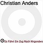Christian Anders Es Fährt Ein Zug Nach Nirgendwo