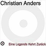 Christian Anders Eine Legende Kehrt Zurück
