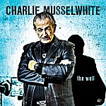 Charlie Musselwhite The Well