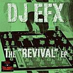DJ EFX The Revival Ep