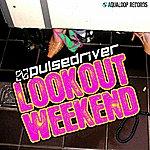 Pulsedriver Lookout Weekend