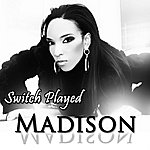 Madison Switch Played