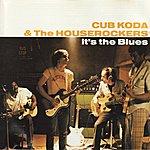 Cub Koda & The Houserockers It's The Blues