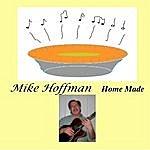 Mike Hoffman Home Made