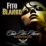 Fito Blanko Take Her Home