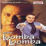 Baba Sehgal Loomba Loomba