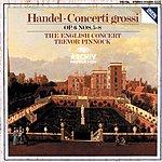 The English Concert Handel: Concerti Grossi Op.6, Nos.5-8