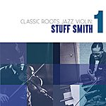 Stuff Smith Classic Roots Jazz Violin: Stuff Smith Vol. 1