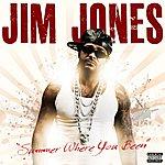 Jim Jones Summer Where You Been (Feat. Starr)