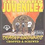 5th Ward Juvenilez Deadly Groundz (Chopped & Screwed)