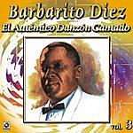 Barbarito Diez El Autentico Danzon Cantado Vol. 3